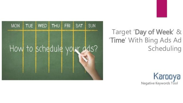 target day of week and time with bing ads ad scheduling