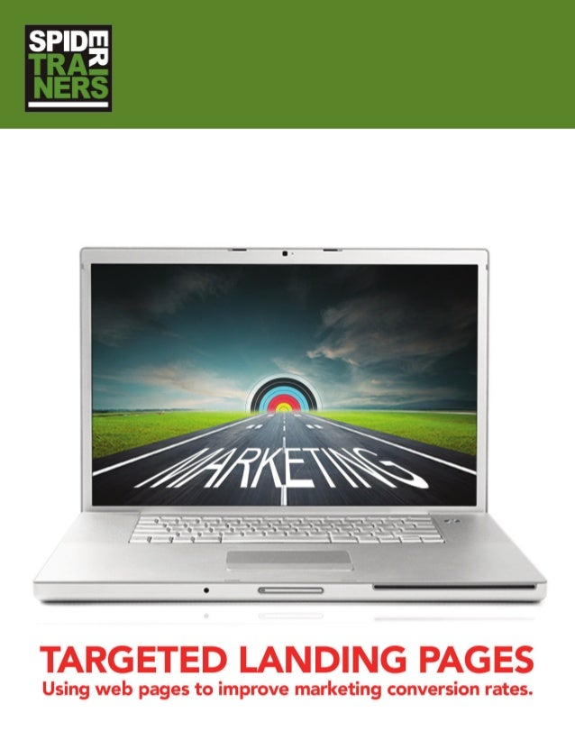 TARGETED LANDING PAGES Using web pages to improve marketing conversion rates. by Cyndie Shaffstall C SHAFFSTALL & SON, LLC...