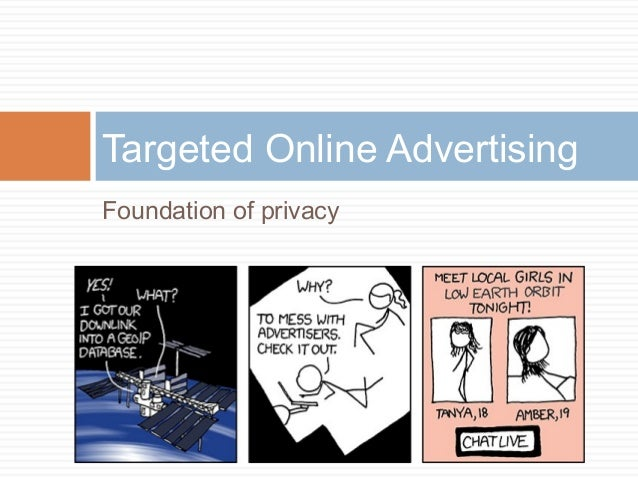 Targeted Online Advertising Foundation of privacy