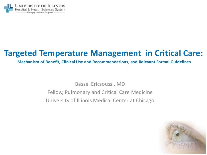 Targeted Temperature Management in Critical Care:   Mechanism of Benefit, Clinical Use and Recommendations, and Relevant F...