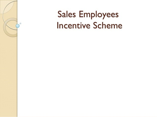 Sales Employees Incentive Scheme