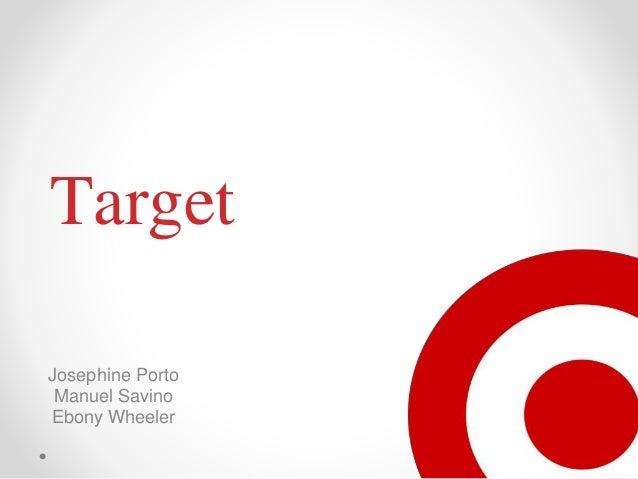 Target Josephine Porto Manuel Savino Ebony Wheeler