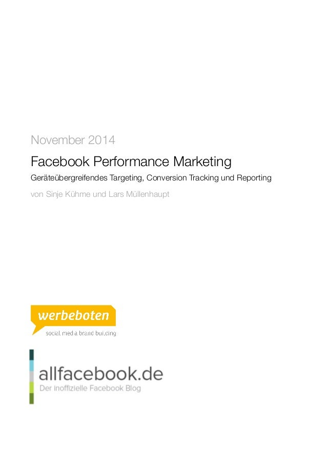 November 2014  Facebook Performance Marketing  Geräteübergreifendes Targeting, Conversion Tracking und Reporting  von Sinj...