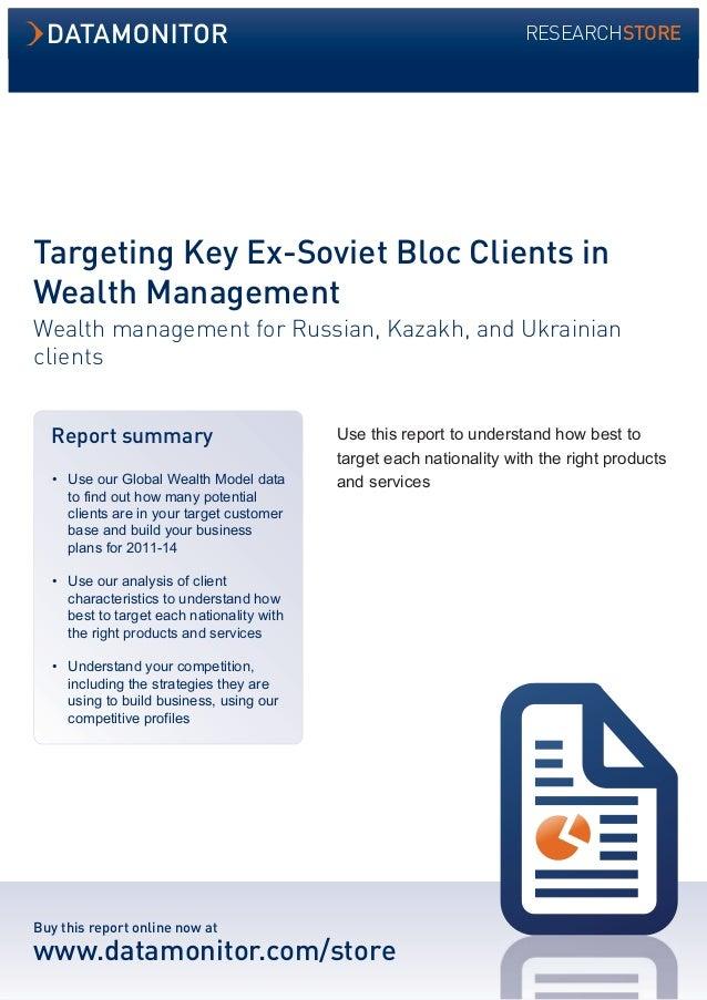 Targeting Key Ex-Soviet Bloc Clients in  Wealth Management  Wealth management for Russian, Kazakh, and Ukrainian  clients ...