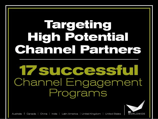 Targeting High Potential Channel Partners  1 successful 7  Channel Engagement Programs Australia | Canada | China | India ...