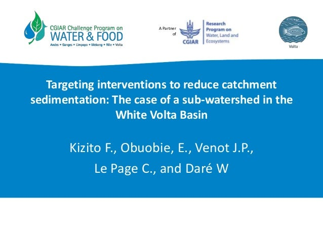 A Partner of Targeting interventions to reduce catchment sedimentation: The case of a sub-watershed in the White Volta Bas...