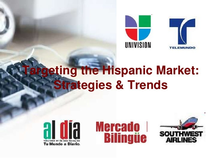 Targeting the Hispanic Market: Strategies & Trends<br />