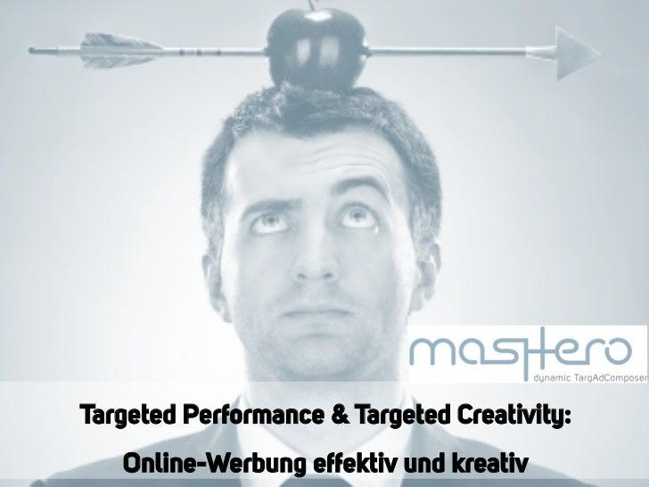 Targeted Performance & Targeted Creativity:   Online-Werbung effektiv und kreativ