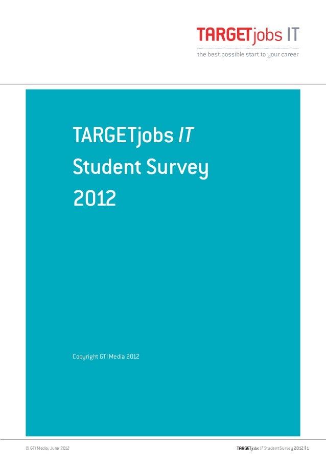 TARGETjobs IT                         Student Survey                         2012                         Copyright GTI Me...