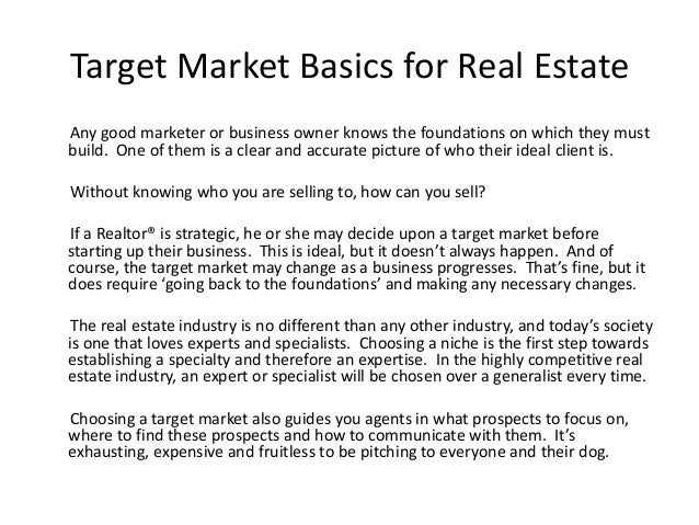 Target Market Basics for Real EstateAny good marketer or business owner knows the foundations on which they mustbuild. One...