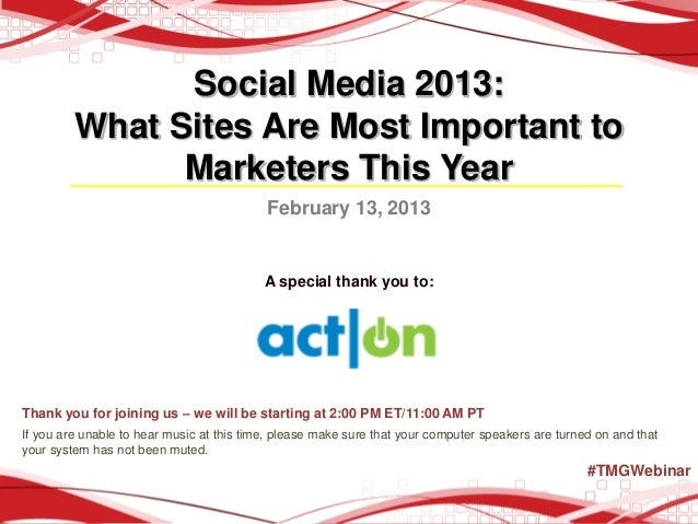 Social Media 2013:         What Sites Are Most Important to               Marketers This Year                             ...