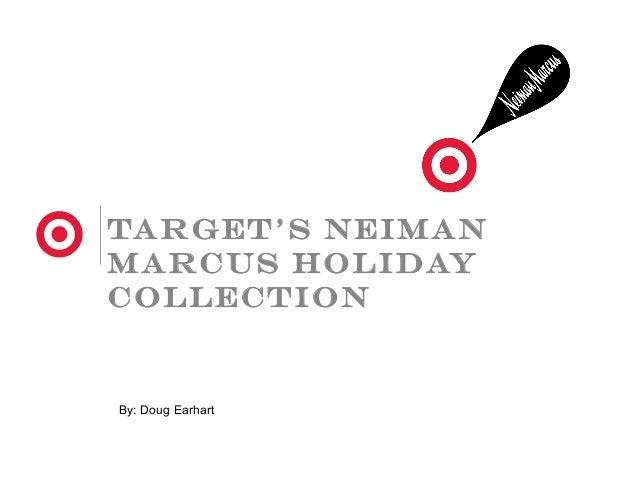 Target's neimanMarcus HolidaycollectionBy: Doug Earhart