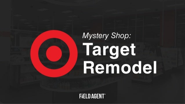 2 Meet the Shoppers Field Agent dispatched 40 Target REDcard holders to their local, newly-remodeled Target store (renovat...