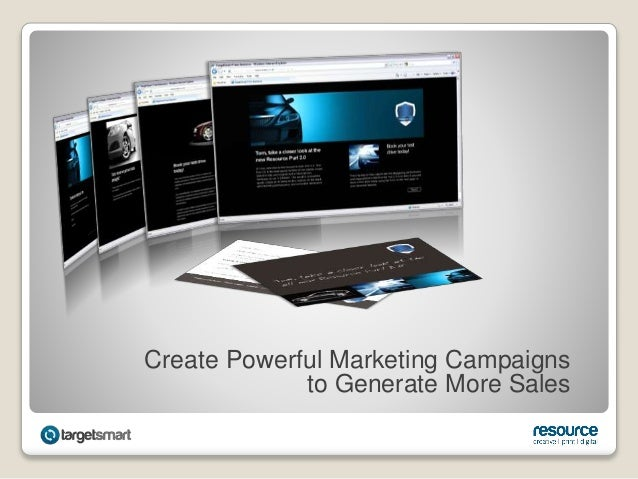Create Powerful Marketing Campaigns to Generate More Sales