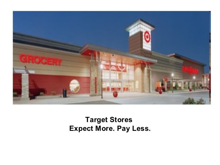 Target Stores       Target Stores Expect More. Pay Less.