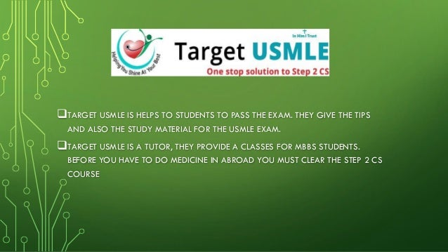 TARGET USMLE IS HELPS TO STUDENTS TO PASS THE EXAM. THEY GIVE THE TIPS AND ALSO THE STUDY MATERIAL FOR THE USMLE EXAM. T...
