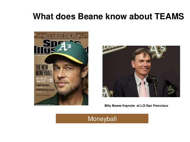 Moneyball What does Beane know about TEAMS Billy Beane Keynote at LCI San Francisco