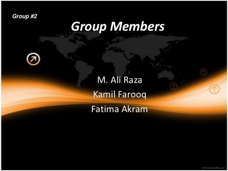 Group #2           Group Members              M. Ali Raza             Kamil Farooq             Fatima Akram