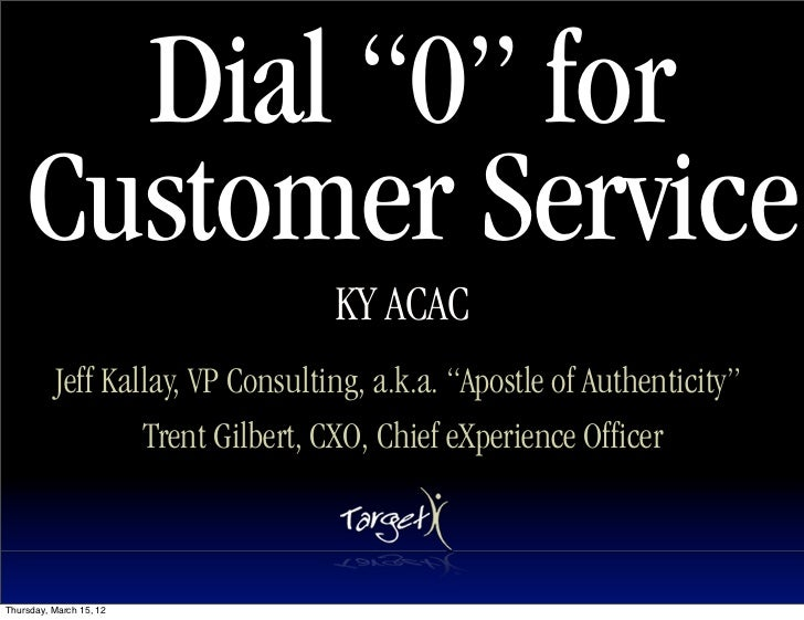 "Dial ""0"" for    Customer Service                                  KY ACAC          Jeff Kallay, VP Consulting, a.k.a. ""Apo..."