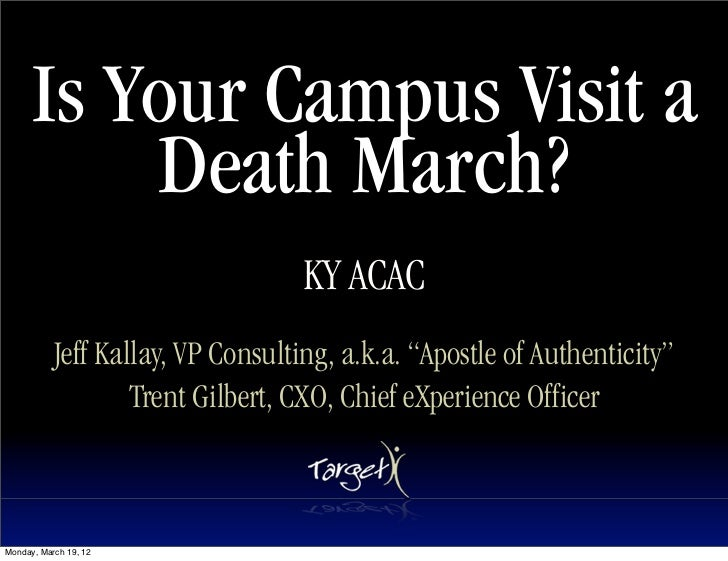 Is Your Campus Visit a           Death March?                                   KY ACAC           Jeff Kallay, VP Consulti...