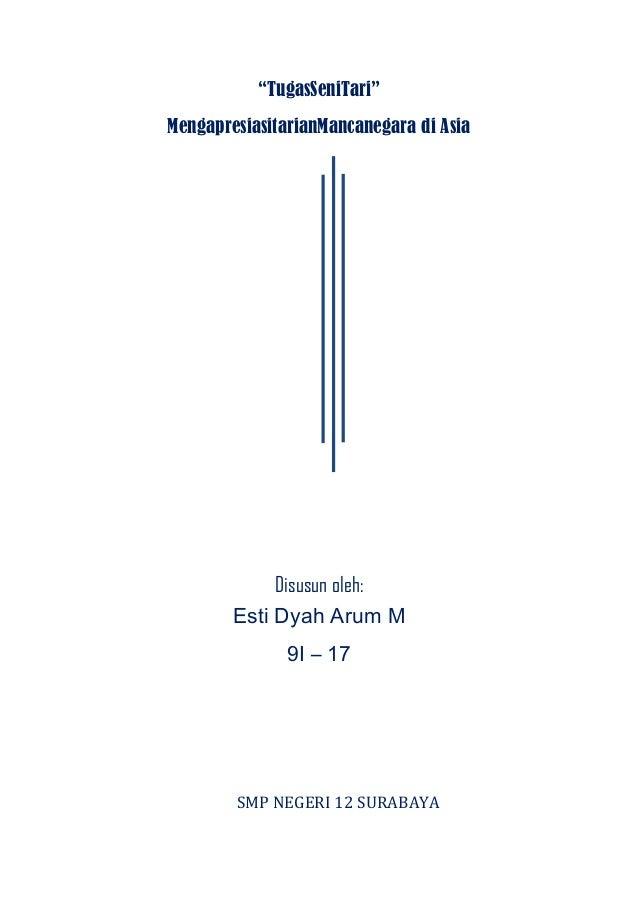 """""""TugasSeniTari"""" MengapresiasitarianMancanegara di Asia Disusun oleh: Esti Dyah Arum M 9I – 17 SMP NEGERI 12 SURABAYA"""