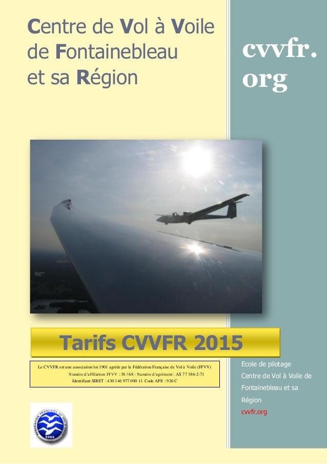 Centre de Vol à Voile de Fontainebleau et sa Région cvvfr. org Ecole de pilotage Centre de Vol à Voile de Fontainebleau et...
