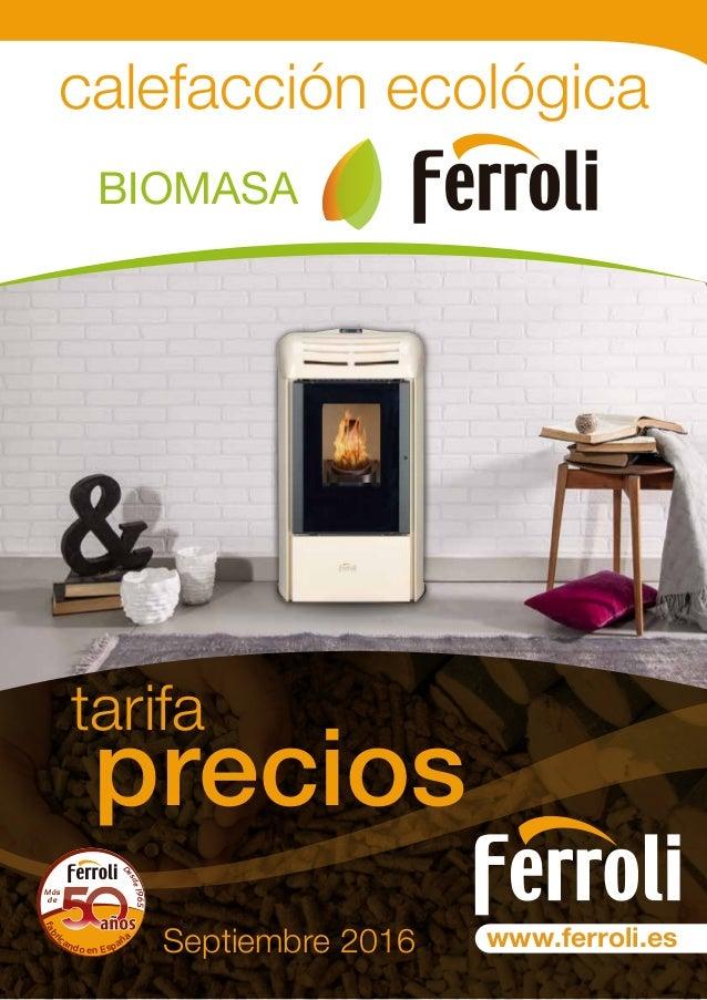 Tarifa ferroli estufas de biomasa septiembre de 2016 for Estufas biomasa precios