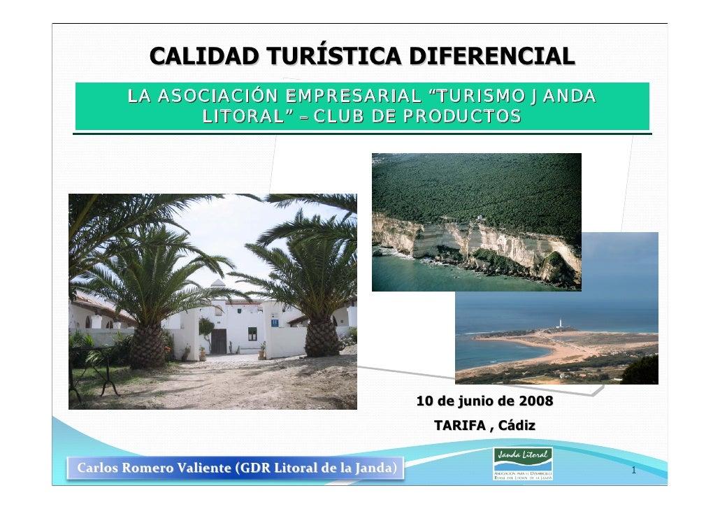 """CALIDAD TURÍSTICA DIFERENCIAL        LA ASOCIACIÓN EMPRESARIAL """"TURISMO JANDA           ASOCIACIÓN              """"TURISMO  ..."""