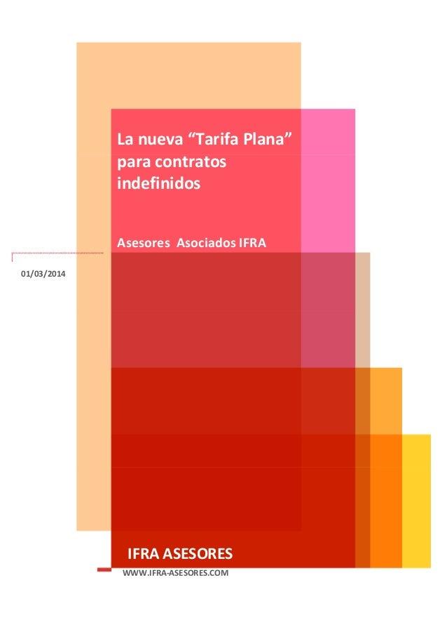 "Lanueva""TarifaPlana"" paracontratos indefinidos   AsesoresAsociadosIFRA 01/03/2014    IFRAASESORES..."