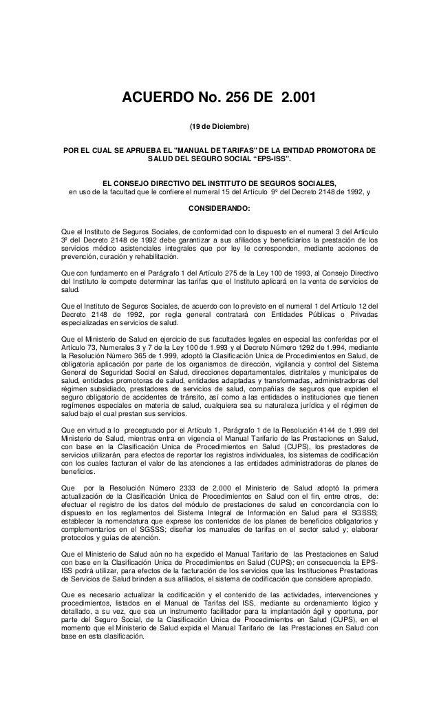 """ACUERDO No. 256 DE 2.001 (19 de Diciembre) POR EL CUAL SE APRUEBA EL """"MANUAL DE TARIFAS"""" DE LA ENTIDAD PROMOTORA DE SALUD ..."""