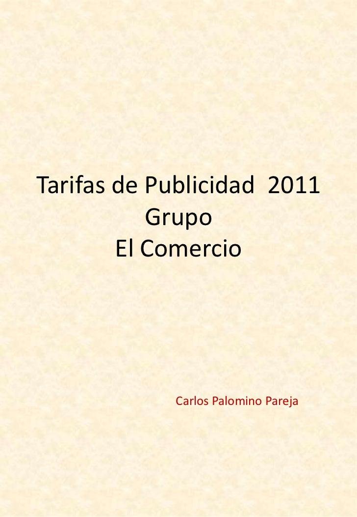 Tarifas de Publicidad 2011           Grupo        El Comercio            Carlos Palomino Pareja