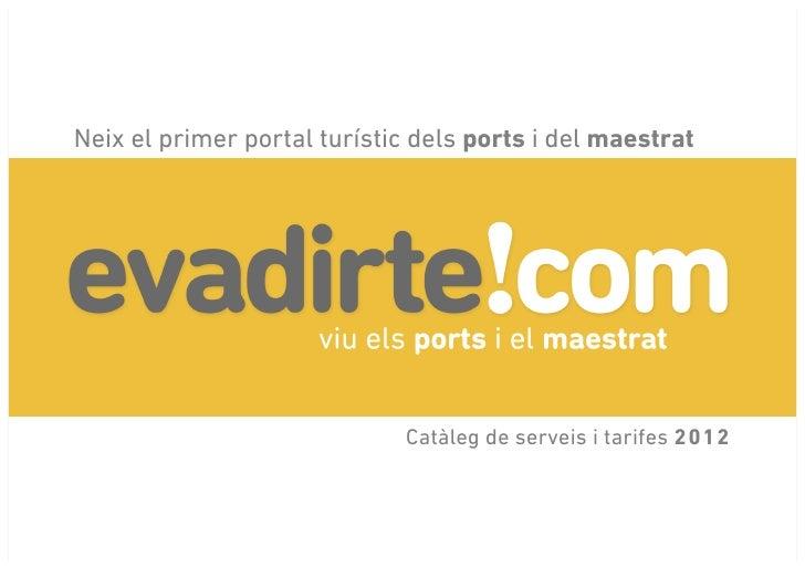 Neix el primer portal turístic dels ports i del maestrat                             Catàleg de serveis i tarifes 2012