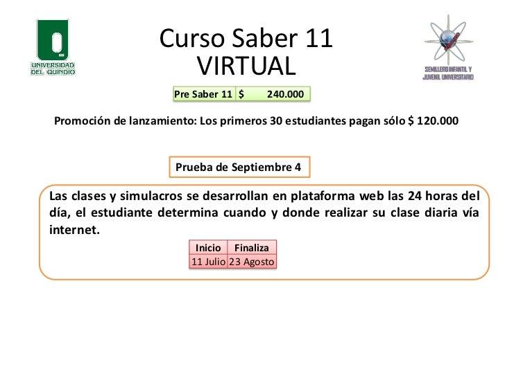 Curso Saber 11<br />PRESENCIAL<br />Prueba  Abril 2012<br /><ul><li>Lunes a Viernes, 6 a 9 p.m. </li></ul>                ...