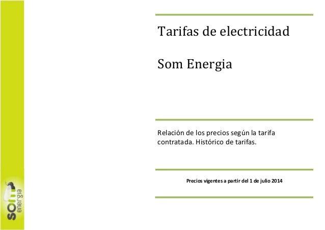Tarifas de electricidad Som Energia Relación de los precios según la tarifa contratada. Histórico de tarifas. Precios vige...
