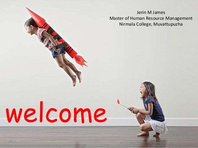 welcome Jerin M James Master of Human Resource Management Nirmala College, Muvattupuzha