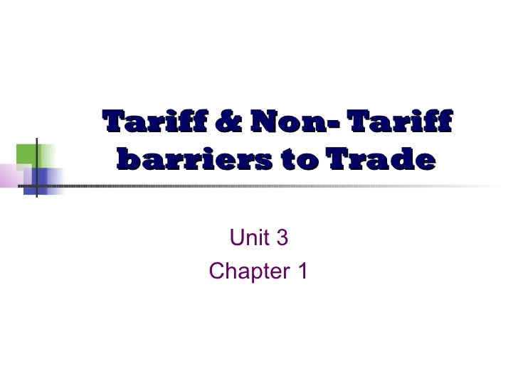 Tariff & Non- Tariff barriers to Trade       Unit 3      Chapter 1