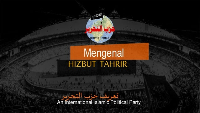 التحرير حزب تعريف An International Islamic Political Party Mengenal HIZBUT TAHRIR