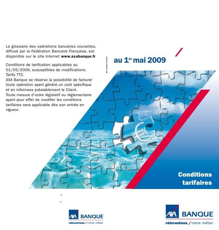 Le glossaire des opérations bancaires courantes, diffusé par la Fédération Bancaire Française, est disponible sur le site ...