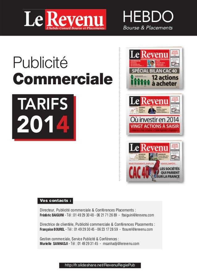 HEBDO Bourse & Placements  Publicité Commerciale  TARIFS  2014 Vos contacts : Directeur, Publicité commerciale & Conférenc...