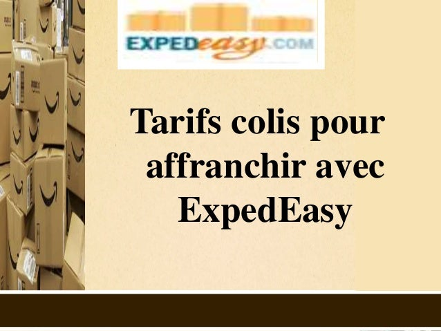 tarifs colis pour affranchir avec exped easy. Black Bedroom Furniture Sets. Home Design Ideas