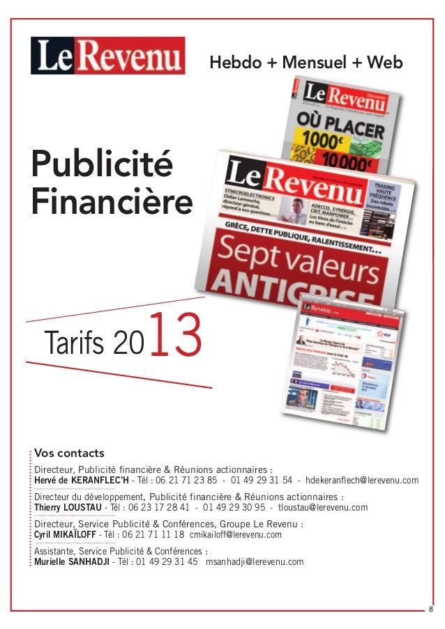 Tarifs 2013 Publicité Financière * Source OJD : DSH 2009/2010 Hebdo + Mensuel + Web Vos contacts Directeur, Publicité fina...