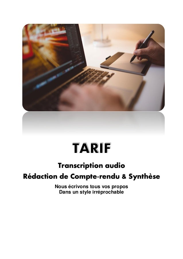 Transcription audio Rédaction de Compte-rendu & Synthèse Nous écrivons tous vos propos Dans un style irréprochable