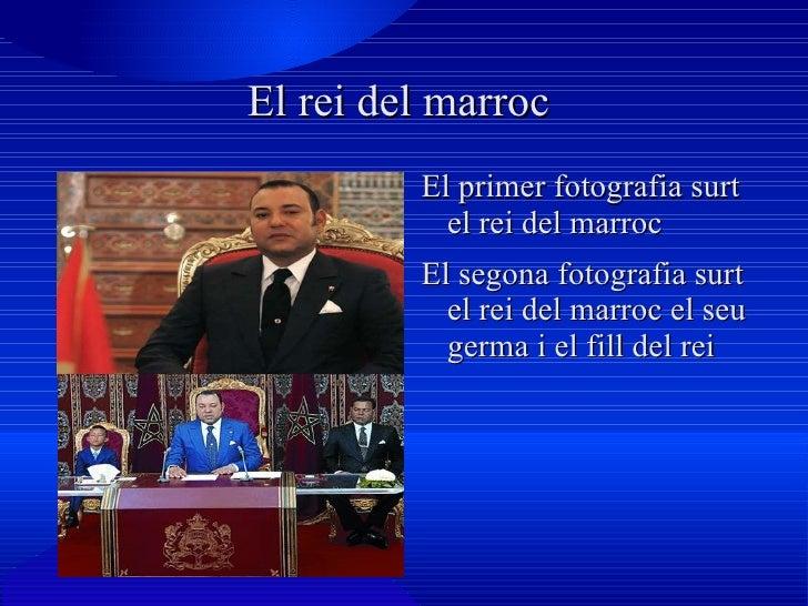 El rei del marroc  <ul>El primer fotografia surt el rei del marroc <li>El segona fotografia surt el rei del marroc el seu ...