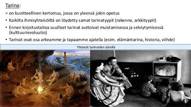 Tarina: = on kuvitteellinen kertomus, jossa on yleensä jokin opetus • Kaikilta ihmisyhteisöiltä on löydetty samat tarinaty...