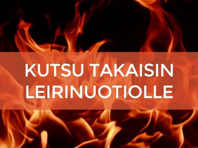 KUTSU TAKAISIN LEIRINUOTIOLLE