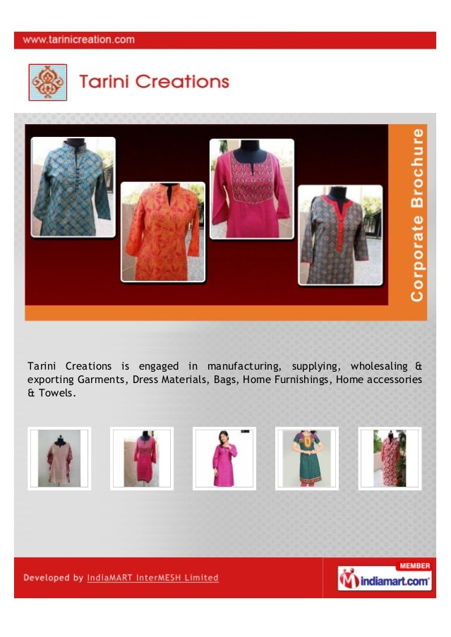 Tarini Creations is engaged in manufacturing, supplying, wholesaling &exporting Garments, Dress Material, Bags, Home Furni...