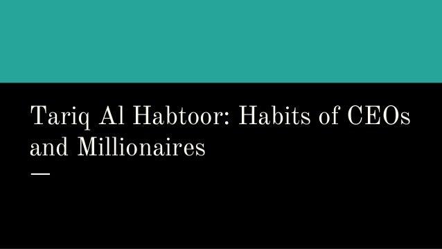 Tariq Al Habtoor: Habits of CEOs and Millionaires