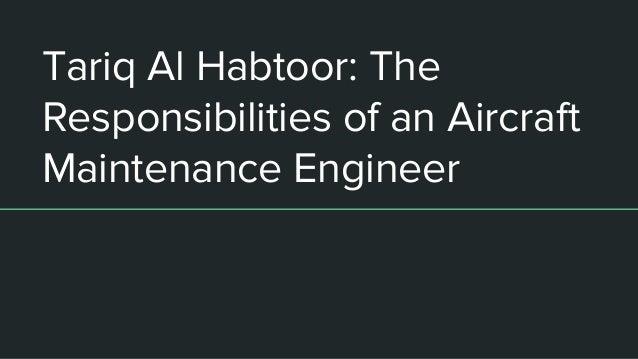 Tariq Al Habtoor: The Responsibilities of an Aircraft Maintenance Engineer