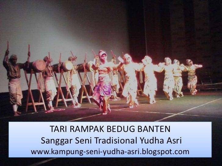 TARI RAMPAK BEDUG BANTEN  Sanggar Seni Tradisional Yudha Asriwww.kampung-seni-yudha-asri.blogspot.com