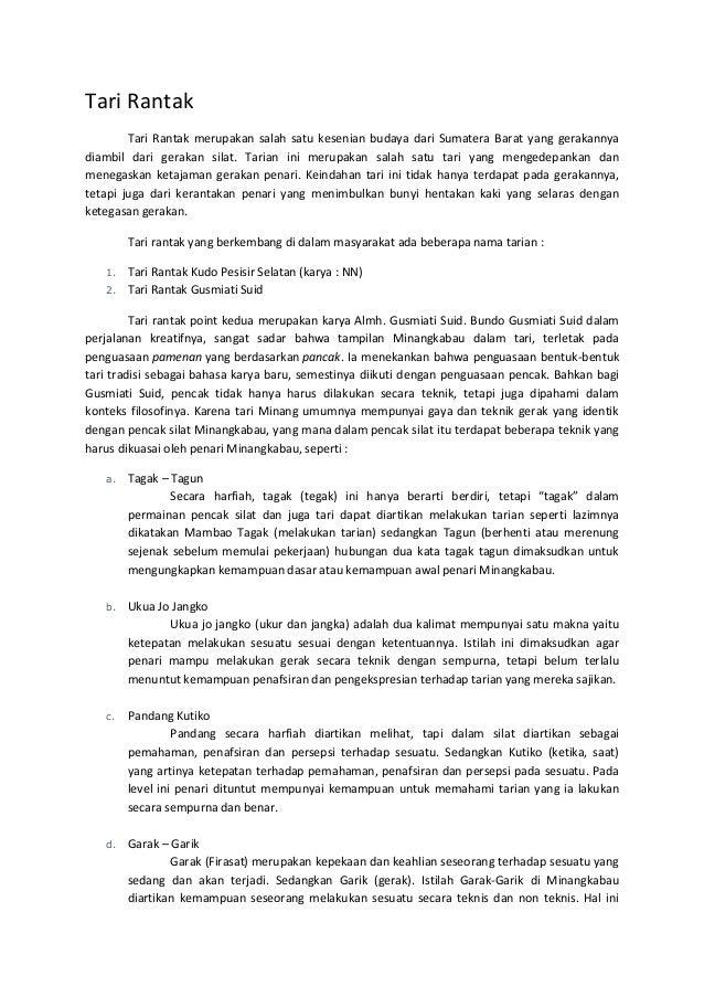 Tari RantakTari Rantak merupakan salah satu kesenian budaya dari Sumatera Barat yang gerakannyadiambil dari gerakan silat....